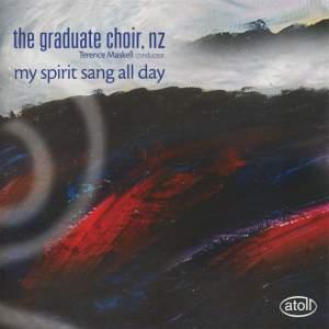 The Graduate Choir, NZ - My Spirit Sang All Day
