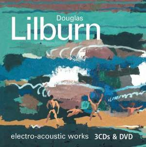 Douglas Lilburn: Complete Electro Acoustic Works