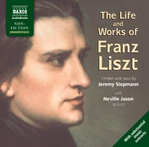 Jeremy Siepmann: The Life and Works of Liszt (unabridged) Product Image