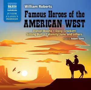William Roberts: Famous Heroes of the American West (unabridged) Product Image