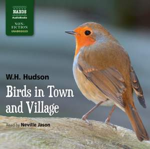 WH Hudson: Birds in Town and Village (unabridged) Product Image