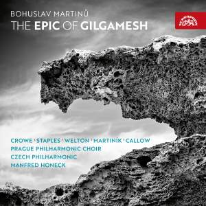 Martinů: The Epic of Gilgamesh
