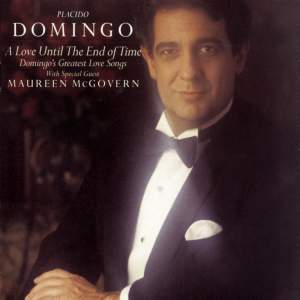 A Love Until the End of Time - Domingo's Greatest Love Songs
