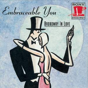 Embraceable You: Broadway in Love