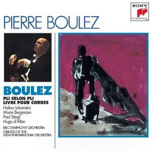 Boulez: Pli Selon Pli and Livre pour Cordes