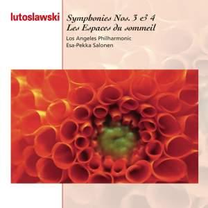Lutoslawski: Symphonies Nos. 3 & 4 and Les Espaces du sommeil