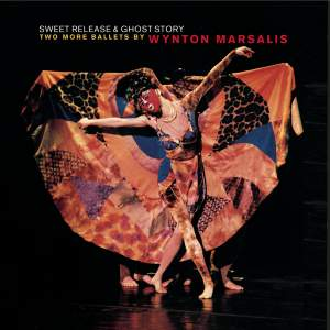 Sweet Release and Ghost Story: Two More Ballets by Wynton Marsalis