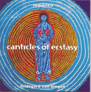 Hildegard: Canticles Of Ecstasy