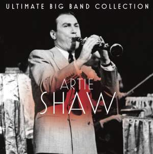 Ultimate Big Band Collection: Artie Shaw