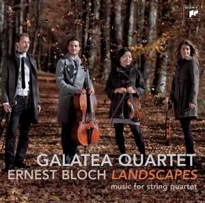 Bloch: Landscapes - Works For String Quartet