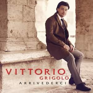 Vittorio Grigolo: Arrivederci