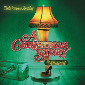 A Christmas Story - The Musical (World Premiere Cast Recording)