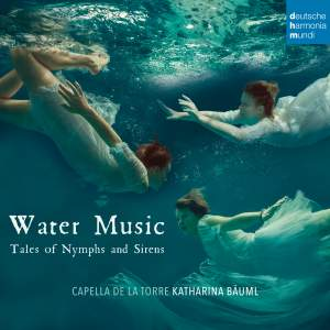 Water Music - Tales of Nymphs and Sirens
