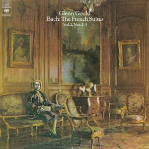 Bach: The French Suites Nos. 1-4, BWV 812-815 - Gould Remastered