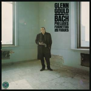 Bach: Preludes, Fughettas & Fugues - Gould Remastered