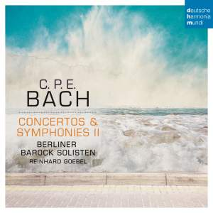 CPE Bach: Concertos & Symphonies Volume 2