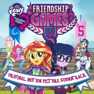 Equestria Girls: The Friendship Games (Original Motion Picture Soundtrack) [Espanol]