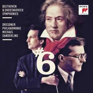 Beethoven & Shostakovich: Symphonies No. 6