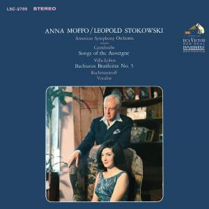 Anna Moffo sings Canteloube: Songs of the Auvergne; Villa-Lobos: Bachianas Brasileiras No. 5; Rachmaninoff: Vocalise