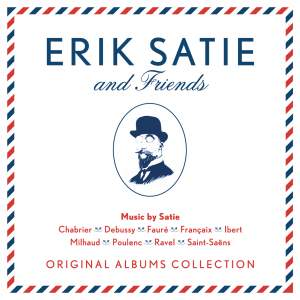 Erik Satie & Friends: Original Albums Collection