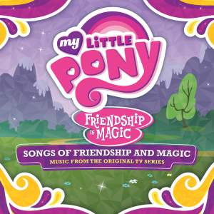 Friendship Is Magic: Songs of Friendship and Magic (Music From the Original TV Series) [Français]