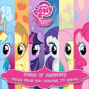 Friendship Is Magic: Songs of Harmony (Music from the Original TV Series) [Español]