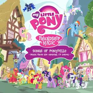 Friendship Is Magic: Songs of Ponyville (Music from the Original TV Series) [Français]