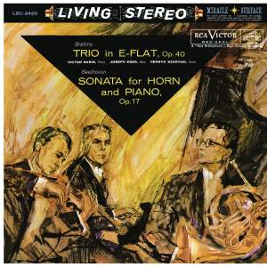 Brahms: Trio for Piano, Violin and Horn in E-Flat Major, Op. 40 - Beethoven: Sonata for Piano and Horn in F Major, Op. 17