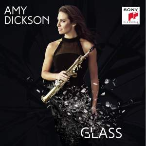Amy Dickson: Glass