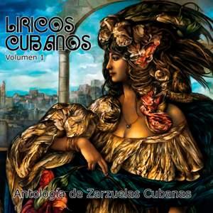 Líricos Cubanos, Vol. 1: Antología de la Zarzuela