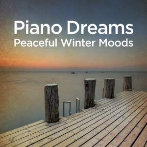Piano Dreams - Peaceful Winter Moods