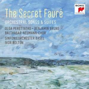 The Secret Fauré: Orchestral Songs & Suites