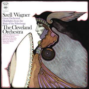 Szell Conducts Wagner: Great Orchestral Highlights from the Ring of the Nibelungs