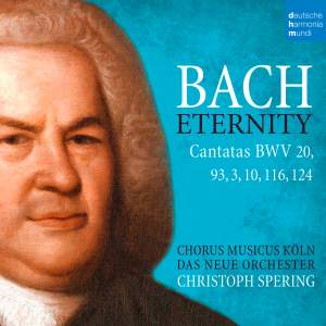 Bach: Eternity (Cantatas BWV 20, 93, 3, 10, 116, 124) Product Image