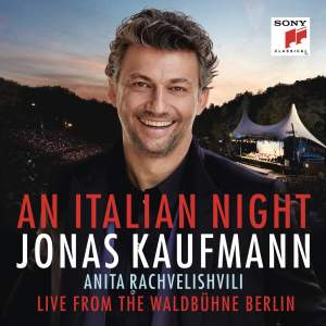 Jonas Kaufmann - An Italian Night - Live from the Waldbühne Berlin
