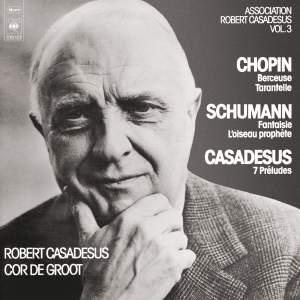 Schumann: Fantasia - Chopin: Berceuse - Casadesus: 7 Préludes for Piano