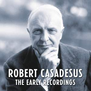 Robert Casadesus - The Early Recordings