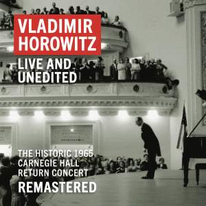 Vladimir Horowitz: Carnegie Hall Concert, May 9, 1965 'An Historic Return'