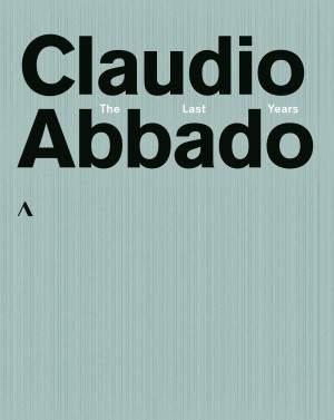 Claudio Abbado: The Last Years