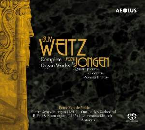 Guy Weitz and Joseph Jongen: Complete Organ Works