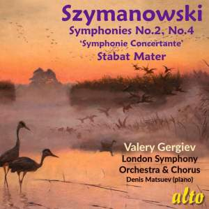 Szymanowski: Symphonies Nos. 2 & 4 & Stabat Mater