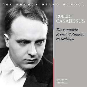 Robert Casadesus: The complete French Columbia recordings (1928 -1939)