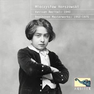 Horszowski: Vatican Recital 1940 & Beethoven Masterworks