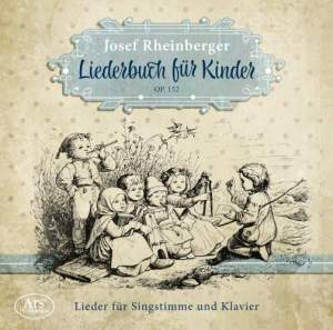 Rheinberger: Songbook For Children Op.152