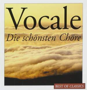 Best Of Classics: Vocale - The Most Beautiful Choirs