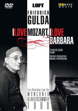 Friedrich Gulda: I Love Mozart, I Love Barbara