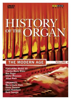 History of the Organ, Volume 4 - The Modern Age