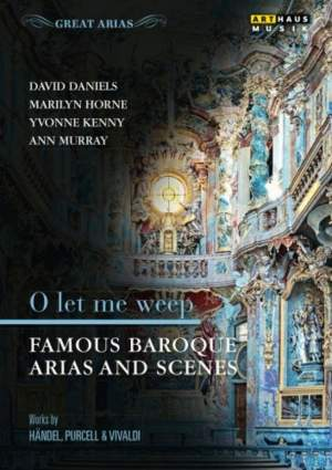 O let me weep: Famous Baroque Arias & Scenes