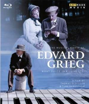Edvard Grieg - What Price Immortality