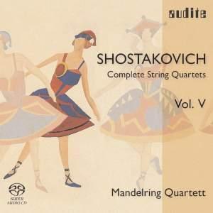 Shostakovich: Complete String Quartets Volume 5